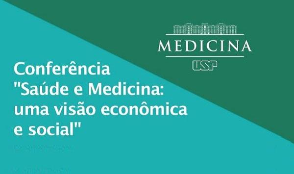 """FMUSP sedia evento """"Saúde e Medicina: uma visão econômica e social"""""""