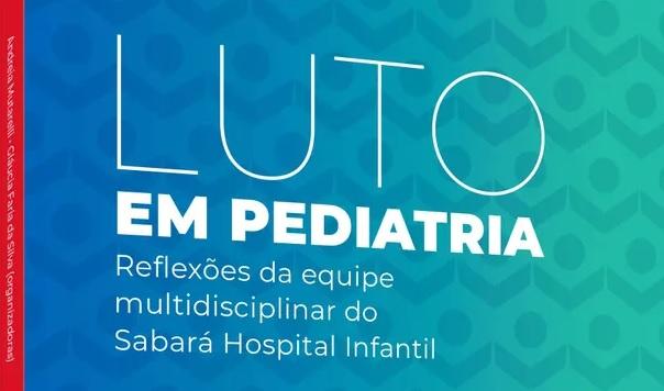 Instituto PENSI lança livro sobre luto e cuidados paliativos em pediatria